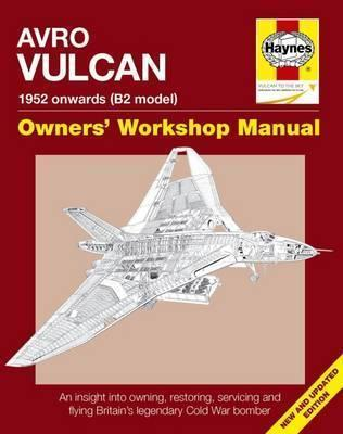 Avro Vulcan 1952 Onwards (B2 Model) Haynes Owners Manual