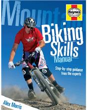 Mountain Biking Skills Manual : Step By Step Guidance From The Experts