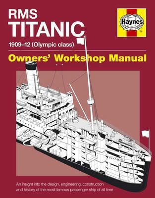RMS Titanic Manual 1909 - 1912 (Olympic class) Haynes Owners Workshop Manual - Front Cover