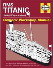 RMS Titanic Manual 1909 - 1912 (Olympic class) Haynes Owners Workshop Manual