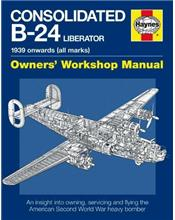 Consolidated B-24 Liberator 1939 Onwards (All Marks) Haynes Owners Manual