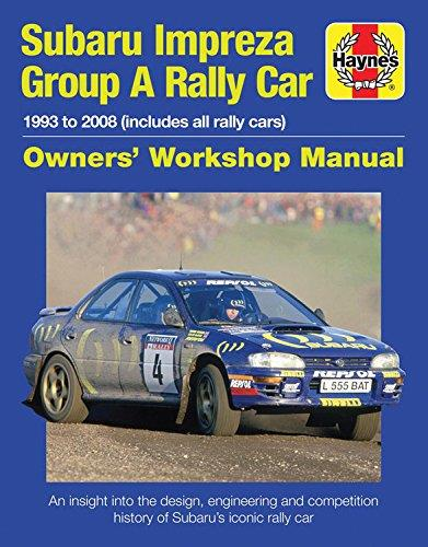 Subaru Impreza Group A Rally Car 1993 - 2008 Owners Workshop Manual