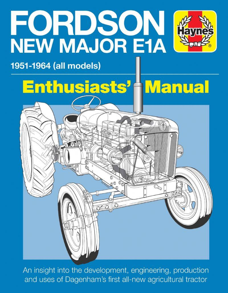 Fordson New Major E1A 1951 - 1964 (All Models) Enthusiasts Manual