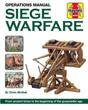 Siege Warfare : From Ancient Times to the Beginning of the Gunpowder Age