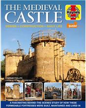 The Medieval Castle Manual: Design Construction Daily life