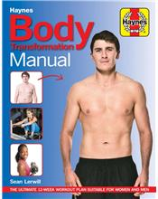 Body Transformation Manual : The ultimate 12-week plan