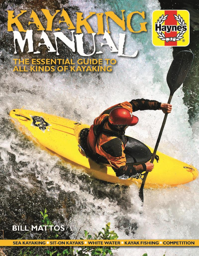 Kayaking Manual : The Essential Guide to All Kinds of Kayaking