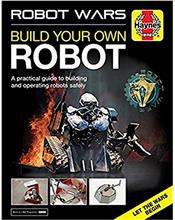 Robot Wars : Build Your Own Robot