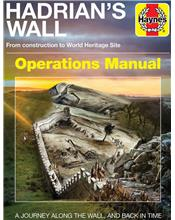 Hadrian's Wall Operations Manual : From Construction to World Heritage Site