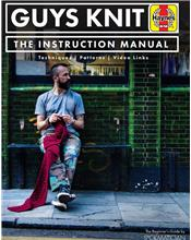 Guys Knit : The Instruction Manual