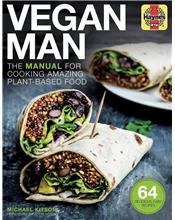 Vegan Man : The manual for cooking amazing plant-based food