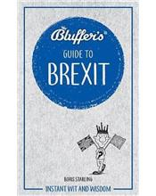 Bluffer's Guide To Brexit: Haynes Instant Wit and Wisdom