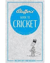Bluffer's Guide To Cricket : Haynes Instant Wit and Wisdom