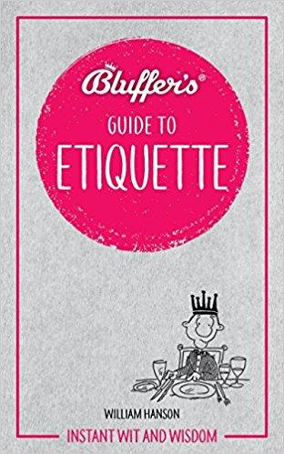 Bluffer's Guide To Etiquette : Haynes Instant Wit and Wisdom - Front Cover