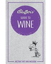 Bluffer's Guide To Wine : Haynes Instant Wit and Wisdom