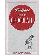 Bluffer's Guide To Chocolate : Haynes Instant Wit and Wisdom