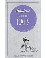 Bluffer's Guide To Cats : Haynes Instant Wit and Wisdom