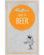 Bluffer's Guide To Beer : Haynes Instant Wit and Wisdom