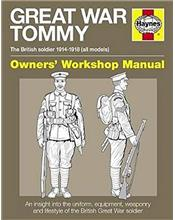Great War Tommy Manual : British soldier 1914 - 1918