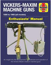 Vickers-Maxim Machine Guns 1886 - 1986 (All Models) Enthusiasts Manual