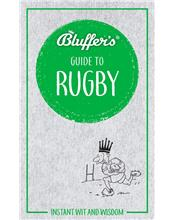Bluffer's Guide To Rugby : Haynes Instant Wit and Wisdom