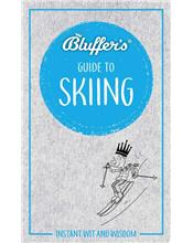Bluffer's Guide To Skiing : Haynes Instant Wit and Wisdom
