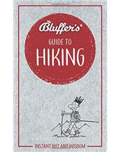 Bluffer's Guide to Hiking : Haynes Instant Wit and Wisdom