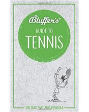 Bluffer's Guide to Tennis : Haynes Instant Wit and Wisdom