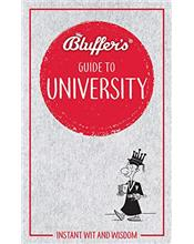 Bluffer's Guide to University : Haynes Instant Wit and Wisdom