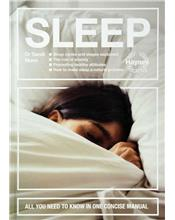 Sleep : All You Need To Know In One Concise Manual