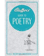 Bluffer's Guide To Poetry : Haynes Instant Wit and Wisdom