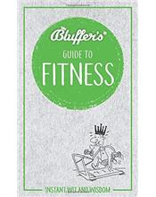 Bluffer's Guide to Fitness : Haynes Instant Wit and Wisdom