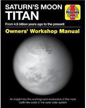 Saturn's Moon Titan Haynes Owners Workshop Manual