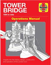 Tower Bridge London 1894 To Date Manual