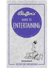 Bluffer's Guide to Entertaining : Haynes Instant Wit and Wisdom