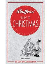 Bluffer's Guide to Christmas : Haynes Instant Wit and Wisdom