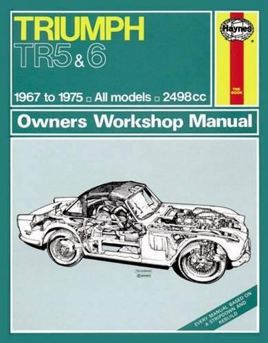 Triumph TR5 & TR6 1967 - 1975 Haynes Owners Service & Repair Manual