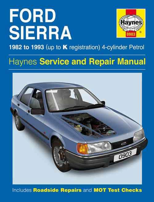 Ford Sierra 4 Cylinder Petrol 1982 - 1993 Haynes Owners Service & Repair Manual