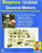 General Motors Automatic Transmission Overhaul Manual: Haynes Techbook