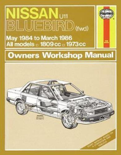 Nissan U11 Bluebird 1984 - 1986 All Models Haynes Owners Workshop Manual