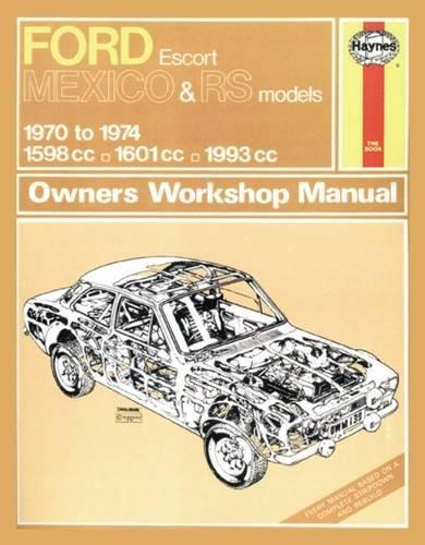 Ford Escort Mexico & RS Models 1970- 1974 Haynes Owners Service & Repair Manual