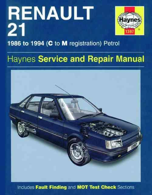 Renault 21 Petrol 1986 - 1994 Haynes Owners Service & Repair Manual - Front Cover