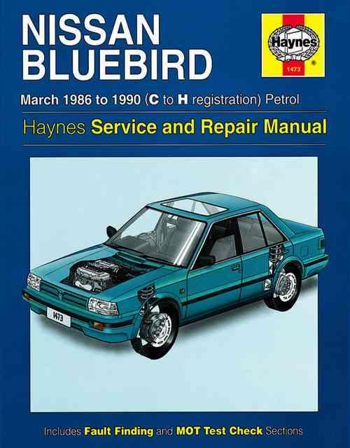 Nissan Bluebird Petrol 1986 - 1990 Haynes Owners Service & Repair Manual
