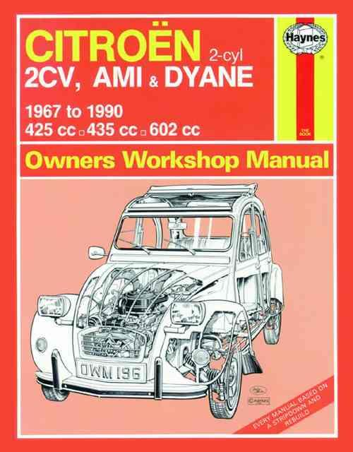 Citroen 2CV, Ami & Dyane 1967 - 1990 Haynes Owners Service & Repair Manual - Front Cover