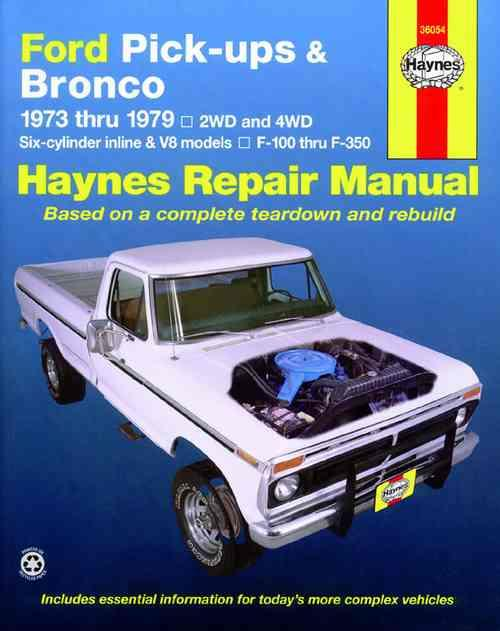 Ford Pick-Ups & Bronco (Petrol) 1973-1979 Haynes Owners Service & Repair Manual