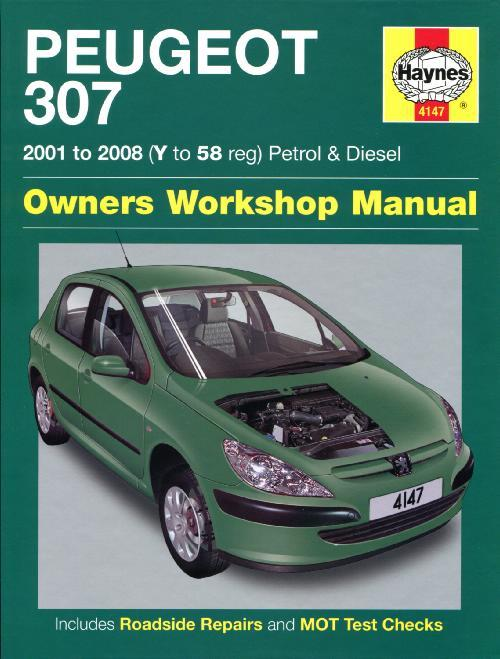 Peugeot 307 Petrol & Diesel 2001 - 2008 Haynes Owners Service & Repair Manual - Front Cover