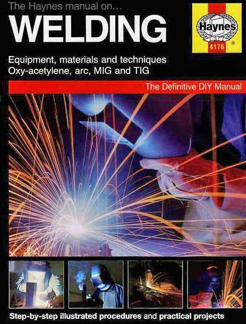 The Haynes Manual on Welding : Equipment, Materials and Techniques - Front Cover
