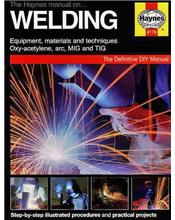 The Haynes Manual on Welding : Equipment, Materials and Techniques