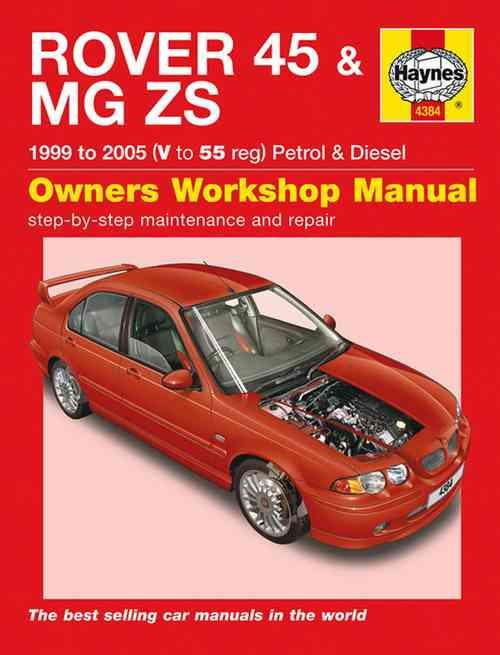 Rover 45 & MG ZS Petrol & Diesel 1999 - 2005