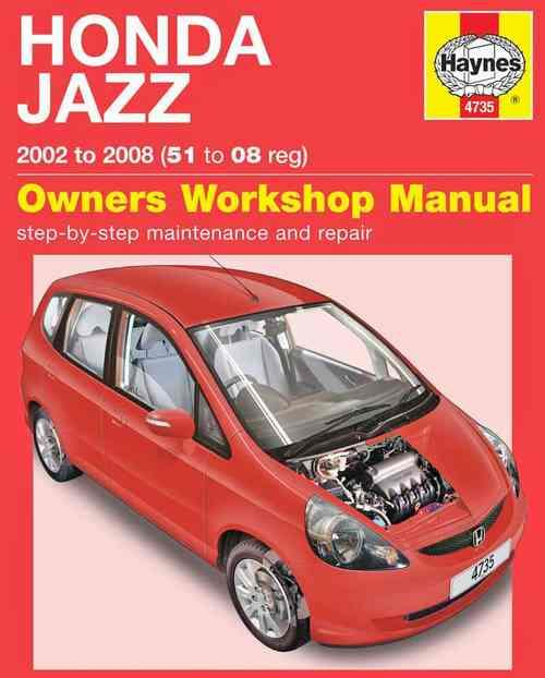 Honda Jazz 2002 - 2008 Haynes Owners Service & Repair Manual